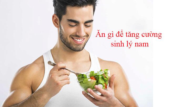 Ăn gì để tăng cường sinh lý nam