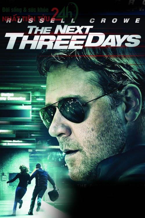 Ba ngày để yêu, ba ngày để chết - The Next Three Days