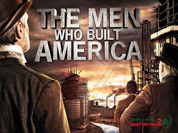 Đại tư bản – The Men Who Built America (2012)