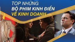 TOP NHỮNG BỘ PHIM KINH �IỂN VỀ KINH DOANH
